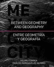Mexico City: Between Geometry and Geography (Hardback or Cased Book)
