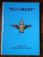 """""""Fly I Must""""; A Story of Adventure and Travel - L. A. Bramley *SIgned Copy*"""