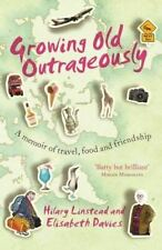 Hilary Linstead, Growing Old Outrageously: A Memoir of Travel, Food and Friendsh