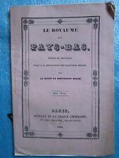 LE ROYAUME DES PAYS-BAS jusqu'à la séparation de la Belgique, 1836.