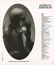 PUBLICITE ADVERTISING 124  1977  ALEXIS BARTHELAY  le styliste de la montre