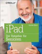 IPad - Der Ratgeber für Senioren von Günter Born (2014, Taschenbuch)