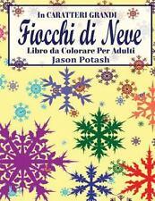 La Distensione Adulti Disegni Da Colorare: Fiocchi Di Neve Libro Da Colorare...