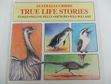 AUSTRALIAN BIRDS - TRUE LIFE STORIES - Pauline Reilly