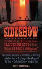 Sideshow: Ten Original Tales of Freaks, Illusionists and Other Matters Odd and M