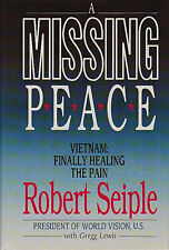 A MISSING PEACE: Vietnam, Finally Healing the Pain by R. Seiple 1991 HC PTSD NEW