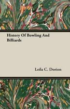 History of Bowling and Billiards by Leila C. Dorion (2007, Paperback)