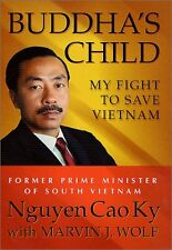 Buddhas Child: My Fight to Save Vietnam by Nguyen Cao Ky