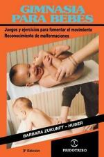 Gimasia Para Bebes : Juegos y ejercicios para fomentar el movimiento...