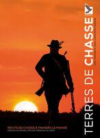 Terres de Chasse récits à traves le monde Cyril Hofstein et JC Marmara