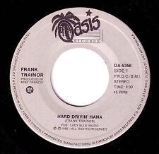 """FRANK TRAINOR Hard Drivin' Hana 7"""" Vinyl 1986 Oasis Records Canada Mega Rare"""