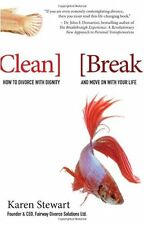 Clean Break: How to Divorce with Dignity and Move