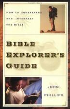 Bible Explorer's Guide; How To Understand and Interpret The Bible, John Phillips