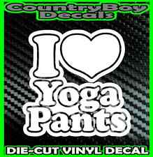 I Love YOGA PANTS * Vinyl Decal Sticker * Humor Funny Heart Car Truck Hot Girl