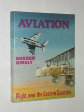 Aviation By Gordon Kinsey. Flight Over The eastern Counties. HB/DJ Revised 1984.