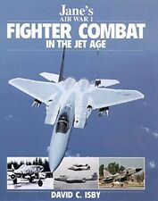 JANE'S FIGHTER COMBAT IN THE JET AGE, ISBY, NEW 1997 HARDBOUND AIR WAR BOOK SALE