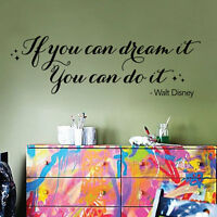 Quote Vinyl Wall Art Sticker - If you can dream it,  You can do it - Walt Disney
