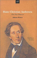 HANS CHRISTIAN ANDERSEN: The Fan Dancer (Allison & Busby Biography), Alison Prin
