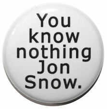 """1"""" (25mm) Game of Thrones """"You know nothing Jon Snow""""  Button Badge Pin"""