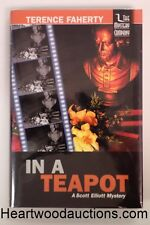 In a Teapot: A Scott Elliott Mystery by Terence Faherty SIGNED FIRST- High Grade