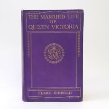 The Married Life of Queen Victoria (Hardcover) 1913 Edition Clare Jerrold