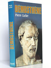 Démosthène, Pierre CARLIER. Fayard 1990. Broché. ENVOI