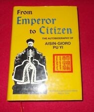 From Emperor to Citizen the Autobiography of Aisin-Gioro Pu Yi (Hardback, 1989)
