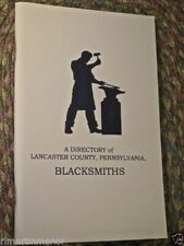 A Directory of Lancaster Co. Pa Blacksmiths~ 1729 - 1840 tool history Booklet