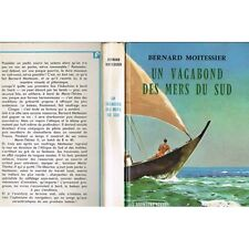 Un VAGABOND des MERS du SUD Bernard MOITESSIER L'Aventure vécue Flammarion 1964