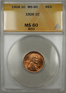 1926 Lincoln Wheat Penny 1C Coin ANACS MS-60 Red (Near Full Red Better Coin RM)