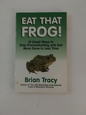 Eat That Frog! : 21 Great Ways to Stop Procrastinating - Brian Tracy (2002, PB)