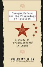 Thought Reform and the Psychology of Totalism: A Study of 'brainwashing' in Chin