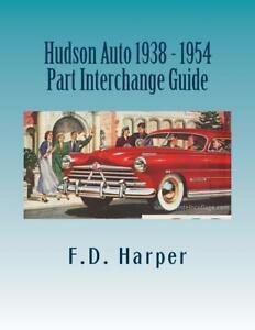 Hudson Auto 1938-1954 Part Interchange Guide~Find & Identify Original Parts~NEW