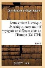 Lettres Juives Historique Critique, Entre un Juif Voyageur en Differens Etats...