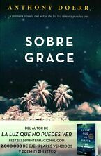NEW Sobre Grace (About Grace) (Spanish Edition) by Anthony Doerr