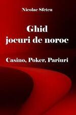 Ghid Jocuri de Noroc : Casino, Poker, Pariuri by Nicolae Sfetcu (2014,...