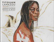 TITOUAN LAMAZOU / AGENDA 2009 - FEMMES DU BRESIL - GALLIAMRD - NEUF  EMBALLE