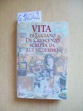 VITA DI LUCIANO DE CRESCENZO SCRITTA DA LUI MEDESIMO - MONDADORI - 1989