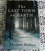 Last Town On Earth by Thomas Mullen SIGNED Stated 1st Edition 1st Printing HC