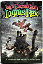 LUPUS REX by John Carter Cash, art by Douglas Smith, hardback (RavenStone 2013)