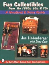 Fun Collectibles of the 1950s, 1960s And 1970s by Jan Lindenberger and Dana...