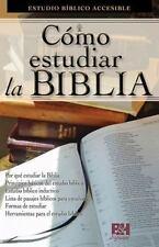 Como Estudiar la Biblia: Estudio Biblico Accesible (Paperback or Softback)