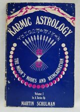 Karmic Astrology The Moon's Nodes and Reincarnation Volume 1 by Martin Schulman