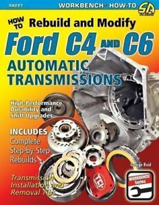 Ford C4 And C6 Automatic Transmission How To Rebuild & Modify