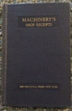 VINTAGE BOOK OF MACHINERY'S SHOP RECEIPTS - DATED 1927 - A VERY USEFUL BOOK !