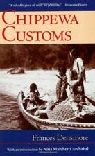 Chippewa Customs (Publications of the Minnesota Historical Society) by Densmo…