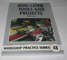 MINI LATHE TOOLS AND PROJECTS -  WORKSHOP PRACTICE SERIES BOOK 48