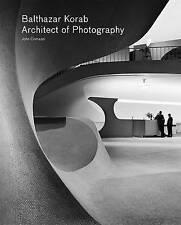 Balthazar Korab: Architect of Photography by John Comazzi (Paperback, 2013)