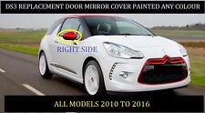 CITROEN DS3 NEW WING MIRROR COVER R/H 2010-2016 PAINTED ANY CITROEN COLOUR