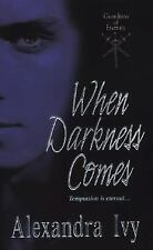 When Darkness Comes by Alexandra Ivy (2007, Paperback)